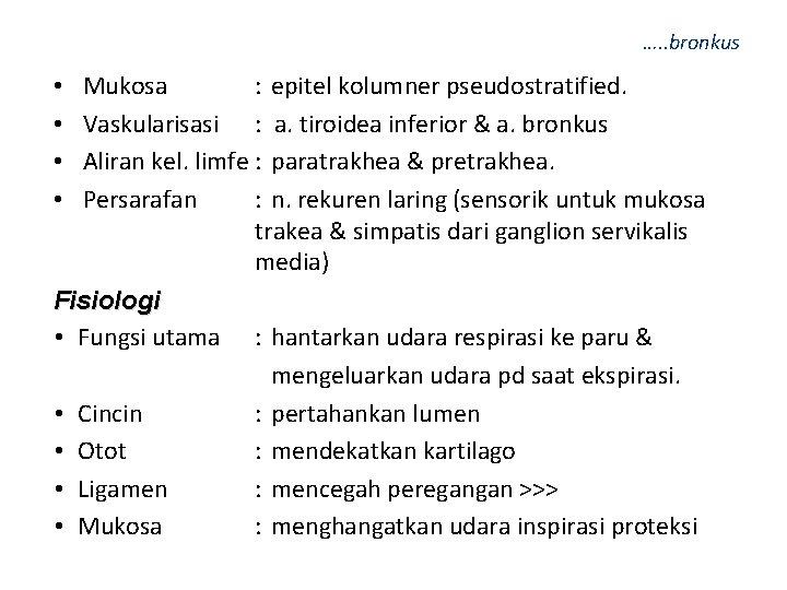 …. . bronkus Mukosa : epitel kolumner pseudostratified. Vaskularisasi : a. tiroidea inferior &