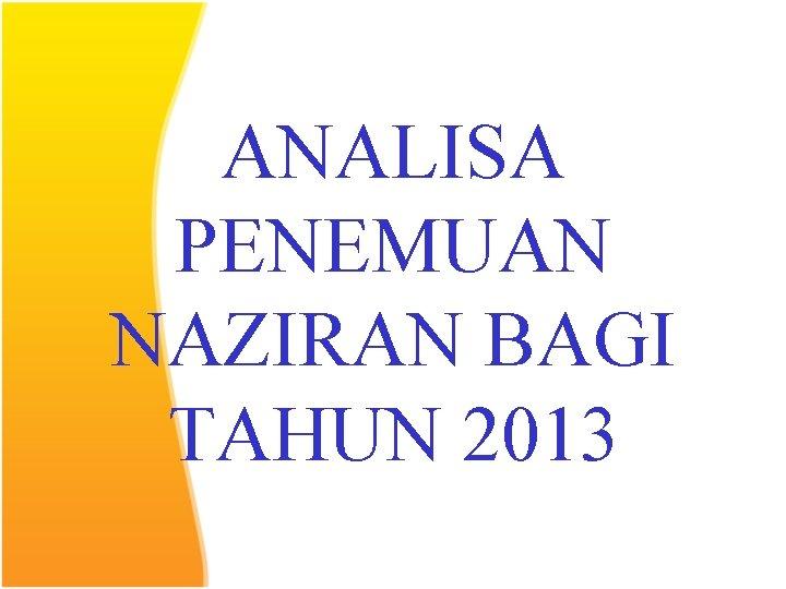 ANALISA PENEMUAN NAZIRAN BAGI TAHUN 2013