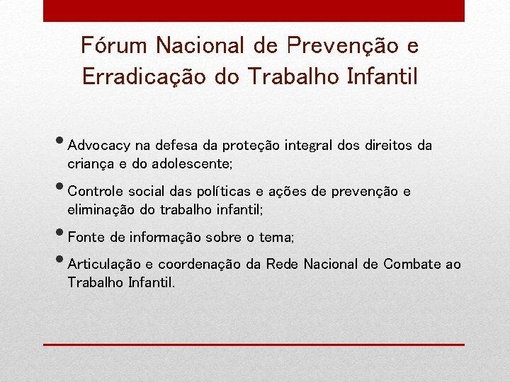 Fórum Nacional de Prevenção e Erradicação do Trabalho Infantil • Advocacy na defesa da