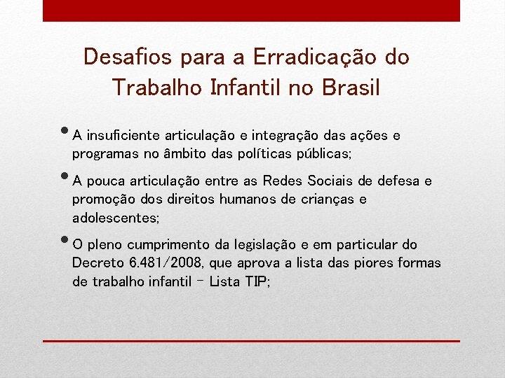 Desafios para a Erradicação do Trabalho Infantil no Brasil • A insuficiente articulação e
