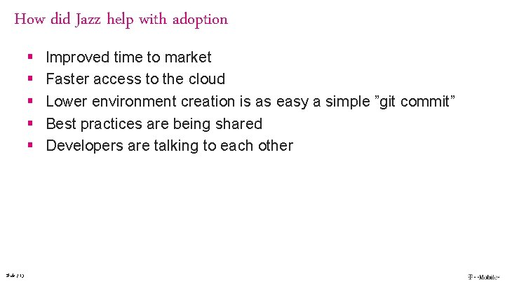 How did Jazz help with adoption § § § Slide / 13 Improved time