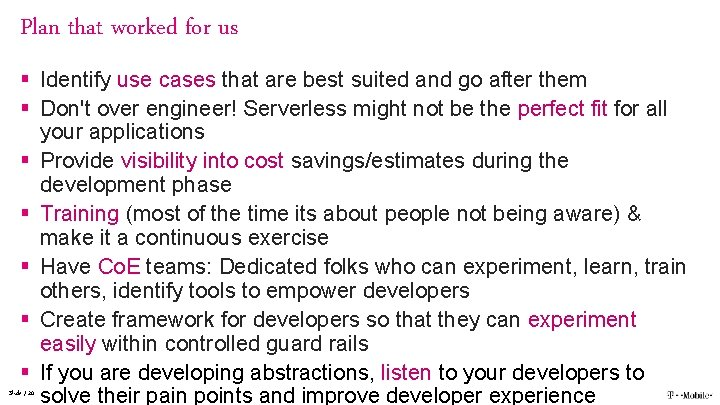 Plan that worked for us § Identify use cases that are best suited and