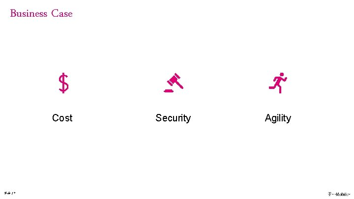 Business Case Cost Slide / 7 Security Agility