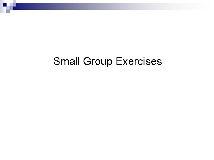 Small Group Exercises
