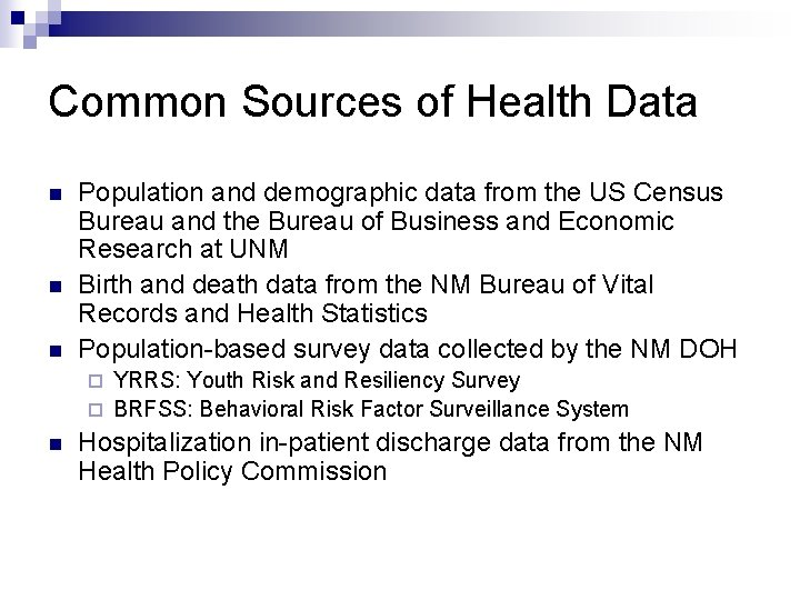 Common Sources of Health Data n n n Population and demographic data from the