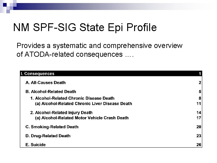 NM SPF-SIG State Epi Profile Provides a systematic and comprehensive overview of ATODA-related consequences