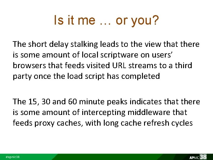 Is it me … or you? The short delay stalking leads to the view