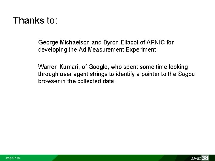 Thanks to: George Michaelson and Byron Ellacot of APNIC for developing the Ad Measurement