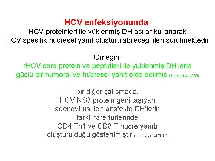 HCV enfeksiyonunda, HCV proteinleri ile yüklenmiş DH aşılar kullanarak HCV spesifik hücresel yanıt oluşturulabileceği