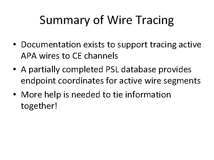 Summary of Wire Tracing • Documentation exists to support tracing active APA wires to
