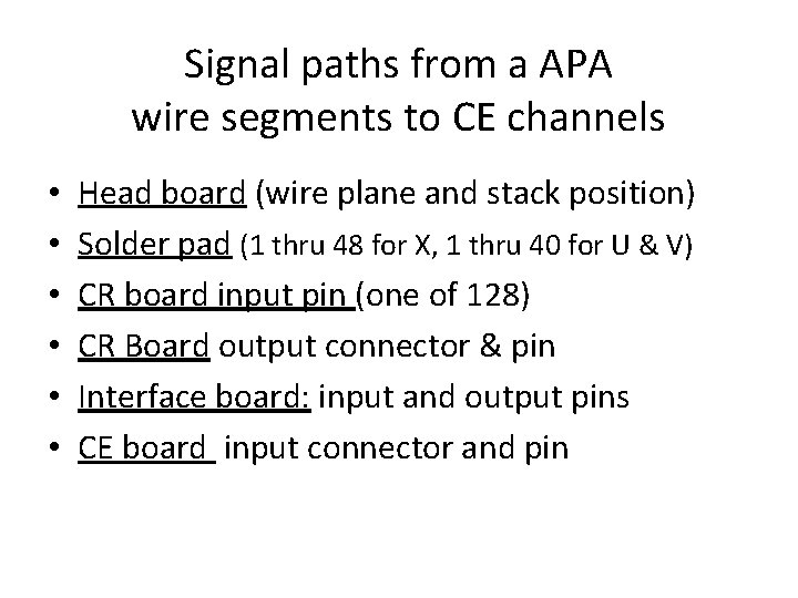 Signal paths from a APA wire segments to CE channels • • • Head