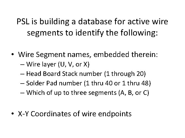 PSL is building a database for active wire segments to identify the following: •