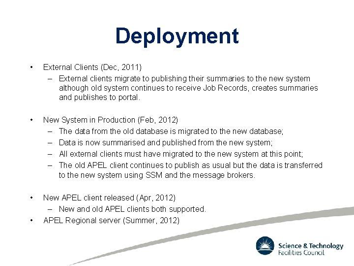 Deployment • External Clients (Dec, 2011) – External clients migrate to publishing their summaries