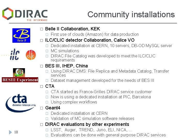 Community installations � Belle II Collaboration, KEK � � ILC/CLIC detector Collaboration, Calice VO