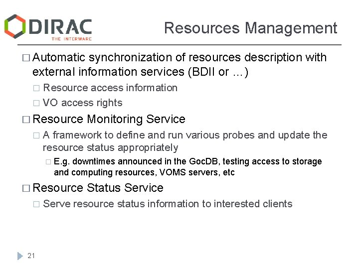 Resources Management � Automatic synchronization of resources description with external information services (BDII or