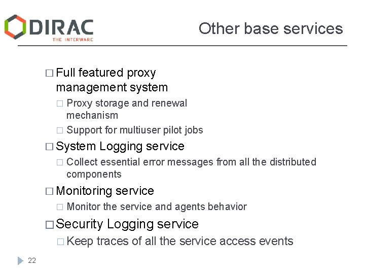 Other base services � Full featured proxy management system Proxy storage and renewal mechanism