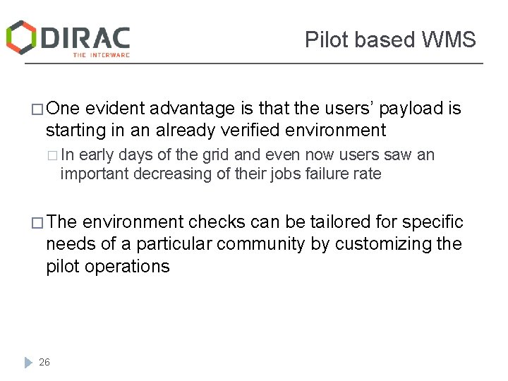 Pilot based WMS � One evident advantage is that the users' payload is starting