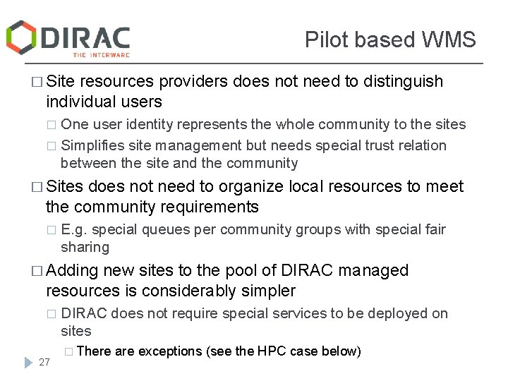 Pilot based WMS � Site resources providers does not need to distinguish individual users