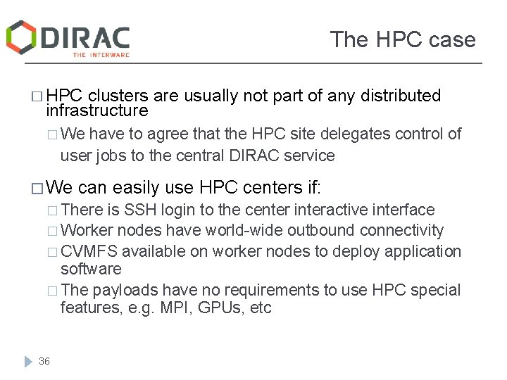 The HPC case � HPC clusters are usually not part of any distributed infrastructure