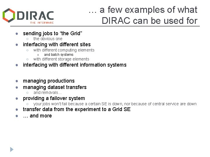 … a few examples of what DIRAC can be used for ● sending jobs