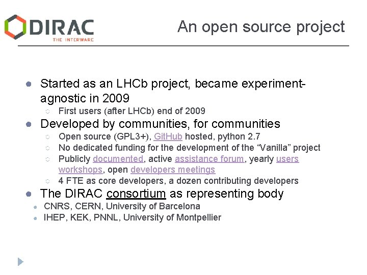 An open source project ● Started as an LHCb project, became experimentagnostic in 2009