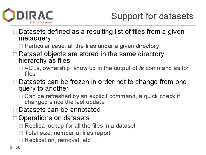 Support for datasets � Datasets defined as a resulting list of files from a