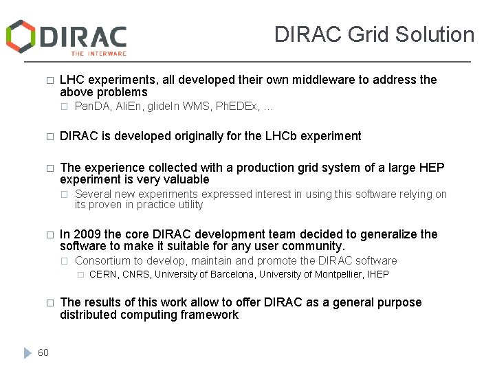 DIRAC Grid Solution � LHC experiments, all developed their own middleware to address the