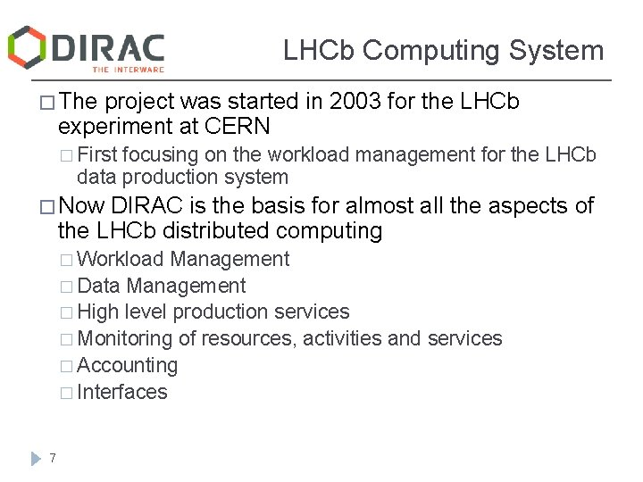LHCb Computing System � The project was started in 2003 for the LHCb experiment