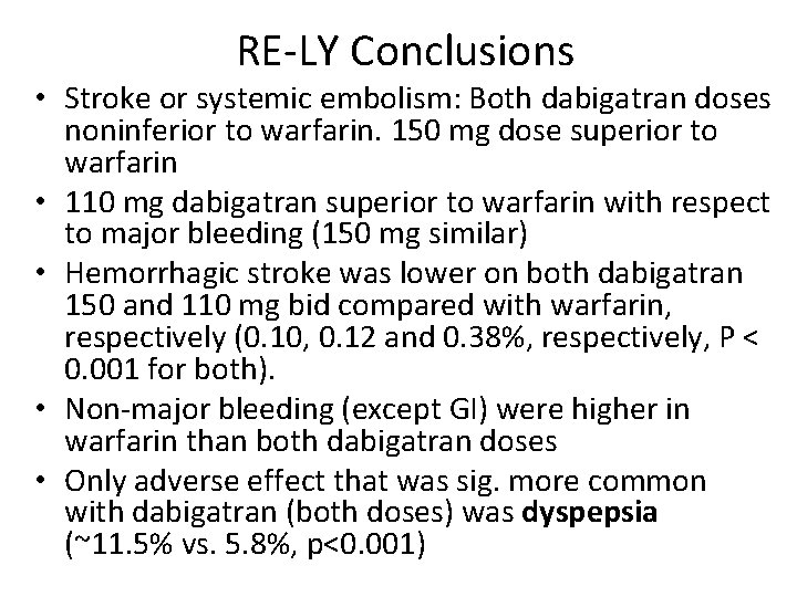 RE-LY Conclusions • Stroke or systemic embolism: Both dabigatran doses noninferior to warfarin. 150