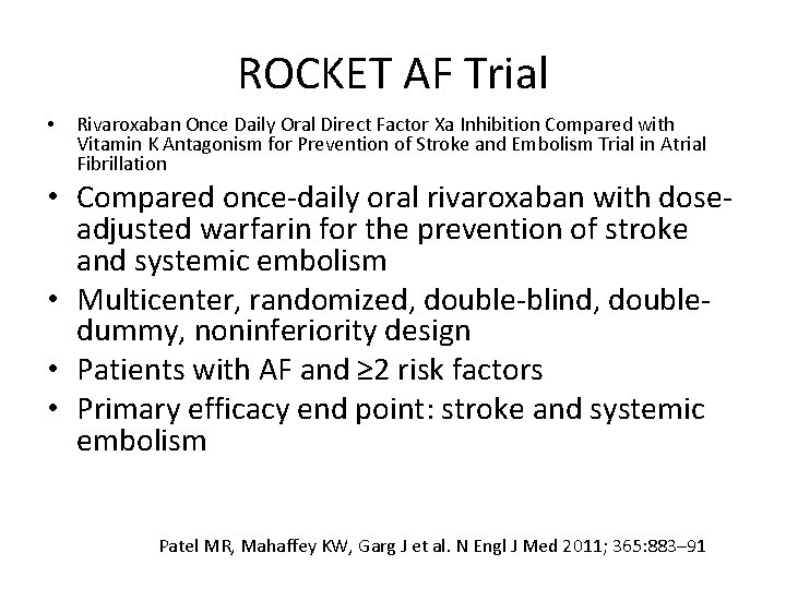 ROCKET AF Trial • Rivaroxaban Once Daily Oral Direct Factor Xa Inhibition Compared with