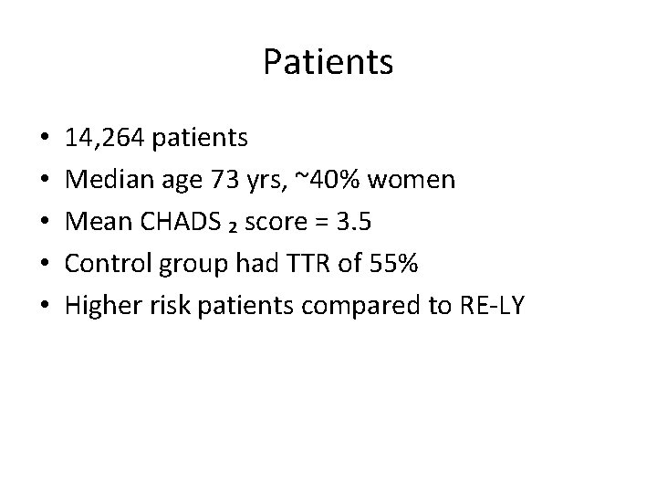 Patients • • • 14, 264 patients Median age 73 yrs, ~40% women Mean