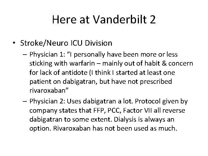 """Here at Vanderbilt 2 • Stroke/Neuro ICU Division – Physician 1: """"I personally have"""