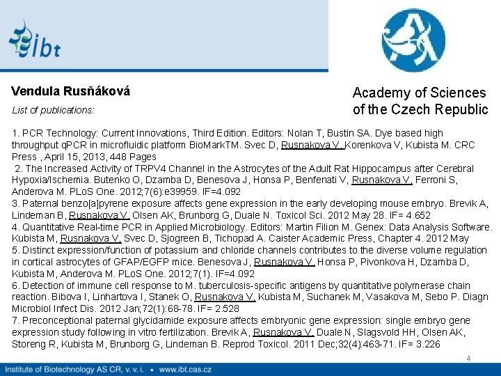 Vendula Rusňáková Academy of Sciences of the Czech Republic List of publications: 1. PCR