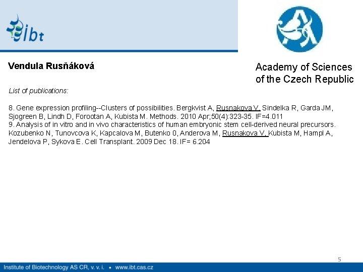 Vendula Rusňáková Academy of Sciences of the Czech Republic List of publications: 8. Gene