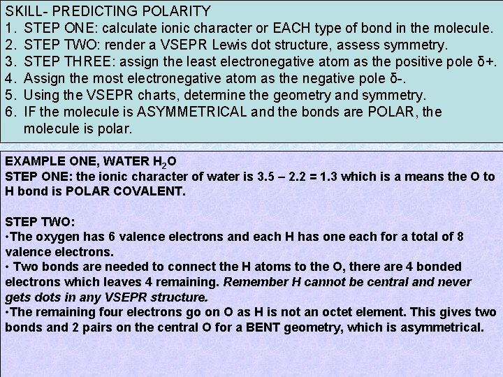 SKILL- PREDICTING POLARITY 1. STEP ONE: calculate ionic character or EACH type of bond