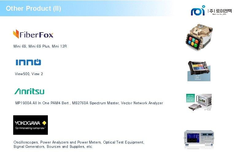 Other Product (II) Mini 6 S, Mini 6 S Plus, Mini 12 R View