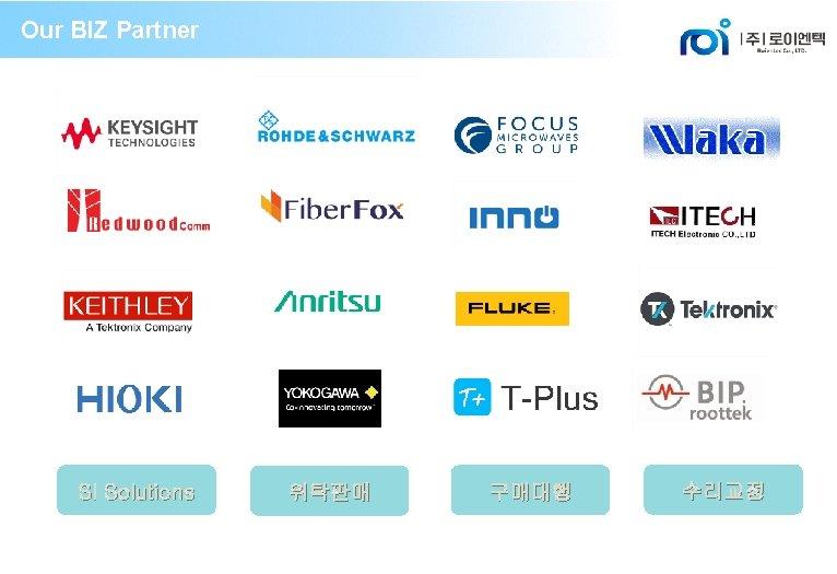 Our BIZ Partner SI Solutions 위탁판매 구매대행 수리교정