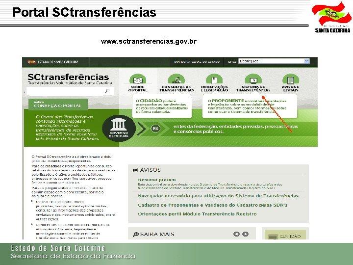 Portal SCtransferências www. sctransferencias. gov. br Secretaria de Estado da Fazenda de Santa Catarina