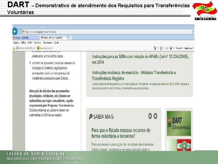 DART – Demonstrativo de atendimento dos Requisitos para Transferências Voluntárias Secretaria de Estado da