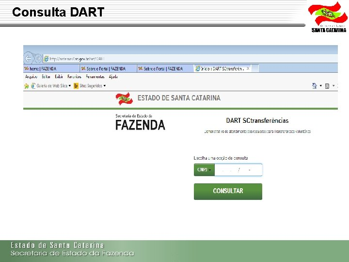Consulta DART Secretaria de Estado da Fazenda de Santa Catarina – SEF/SC Indra Politec