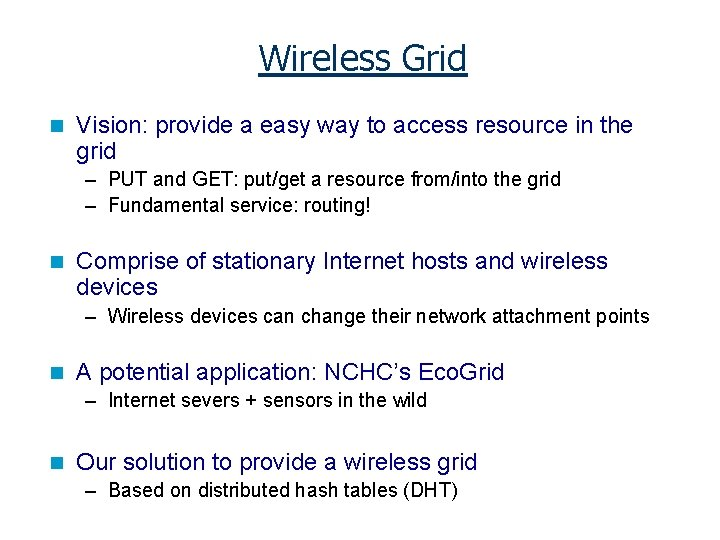 Wireless Grid n Vision: provide a easy way to access resource in the grid