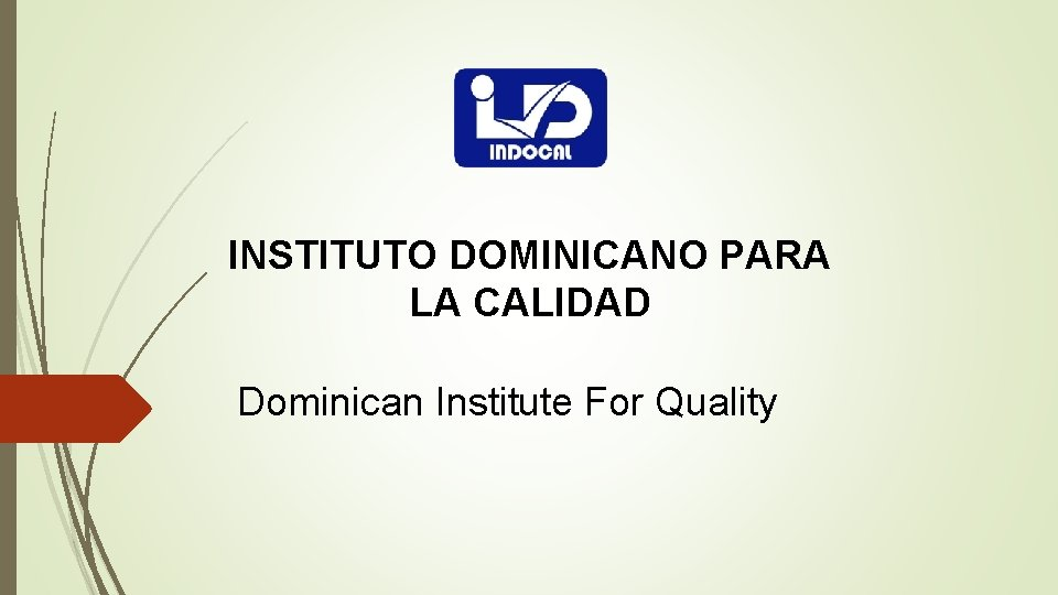 INSTITUTO DOMINICANO PARA LA CALIDAD Dominican Institute For Quality