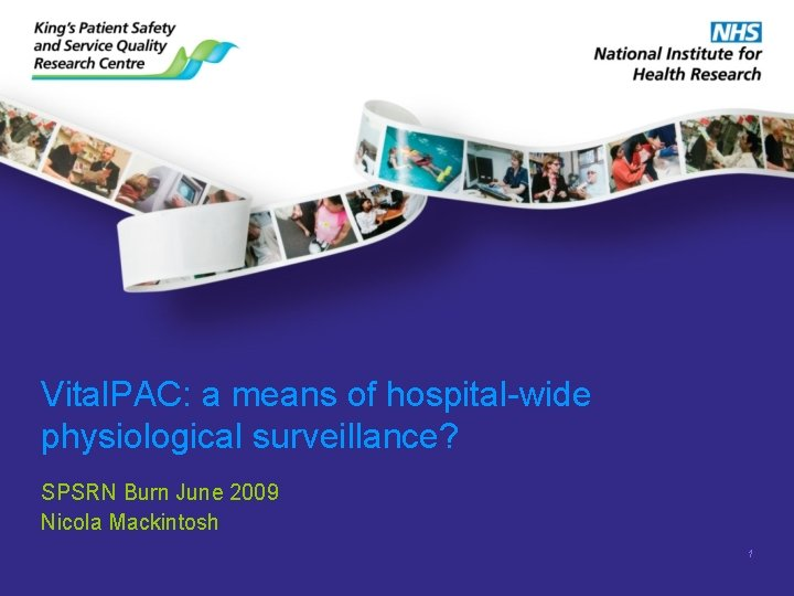 Vital. PAC: a means of hospital-wide physiological surveillance? SPSRN Burn June 2009 Nicola Mackintosh