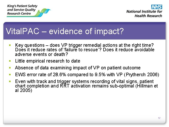Vital. PAC – evidence of impact? § Key questions – does VP trigger remedial