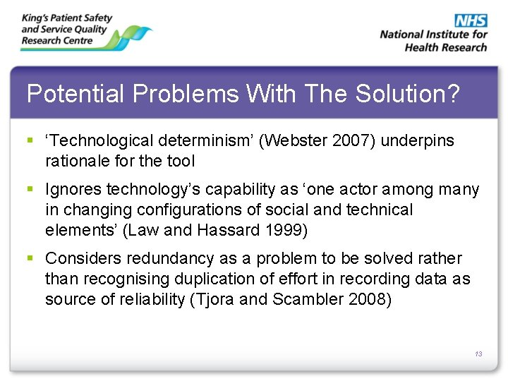 Potential Problems With The Solution? § 'Technological determinism' (Webster 2007) underpins rationale for the