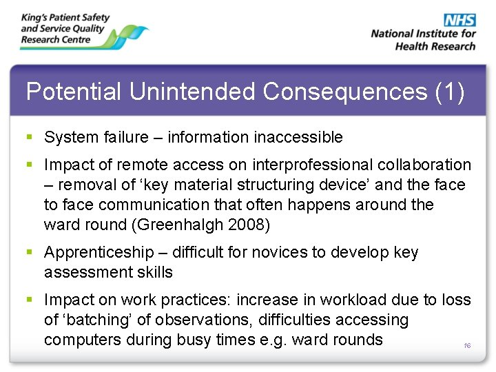 Potential Unintended Consequences (1) § System failure – information inaccessible § Impact of remote