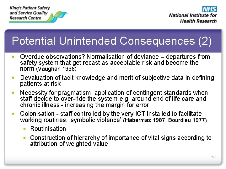 Potential Unintended Consequences (2) § Overdue observations? Normalisation of deviance – departures from safety