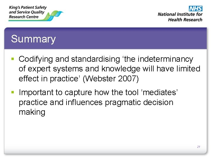 Summary § Codifying and standardising 'the indeterminancy of expert systems and knowledge will have