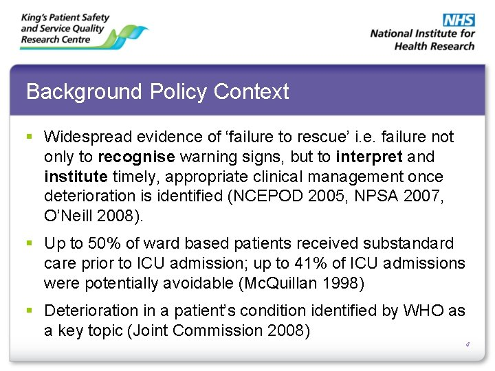 Background Policy Context § Widespread evidence of 'failure to rescue' i. e. failure not