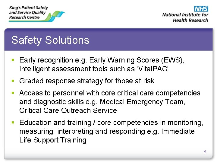 Safety Solutions § Early recognition e. g. Early Warning Scores (EWS), intelligent assessment tools